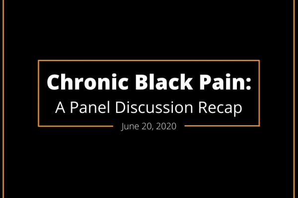 Chronic Black Pain: A Panel Discussion Recap