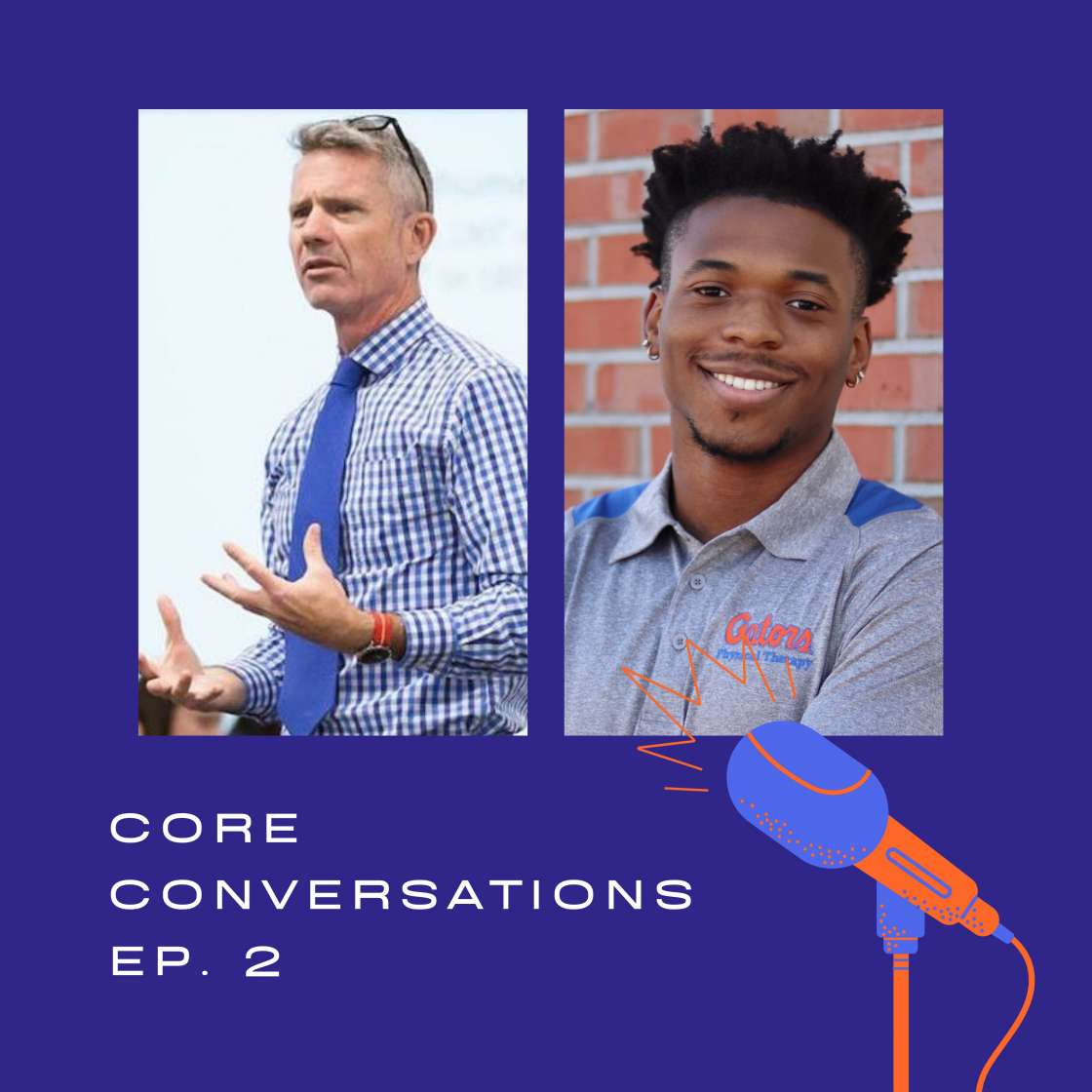 Graphic of the Core Conversations podcast series, featuring photos of Dr. Mark Bishop and UF DPT student Justus Norman